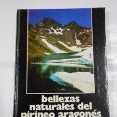 Libros de segunda mano: BELLEZAS NATURALES DEL PIRINEO ARAGONES. - SILVA Y MORA, ALVARO. TDK76. Lote 34091543