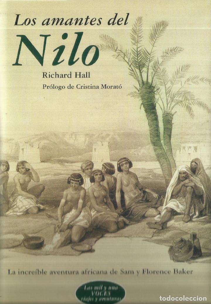 LOS AMANTES DEL NILO. RICHARD HALL. MONDADORI. BARCELONA. 2001 (Libros de Segunda Mano - Geografía y Viajes)