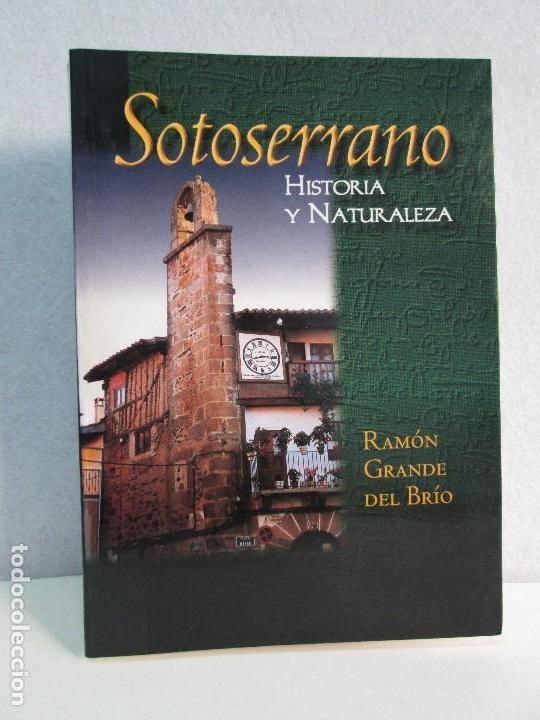 SOTOSERRANO: HISTORIA Y NATURALEZA. RAMON GRANDE DEL BRIO. (Libros de Segunda Mano - Geografía y Viajes)