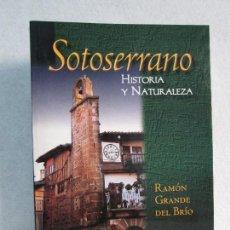 Libros de segunda mano: SOTOSERRANO: HISTORIA Y NATURALEZA. RAMON GRANDE DEL BRIO.. Lote 71052217