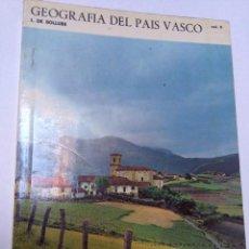 Libros de segunda mano: GEOGRAFIA DEL PAIS VASCO VOL. II. I. DE SOLLUBE. ED. AUÑAMENDI, ZARAUZ 1972. Lote 72181659