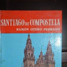 Libros de segunda mano: SANTIAGO DE COMPOSTELA. AUTOR: RAMON OTERO PEDRAYO. Lote 72723175
