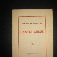 Libros de segunda mano: GUIA BREU DEL MONESTIR DE SANTES CREUS. BARCELONA 1966.. Lote 72886271