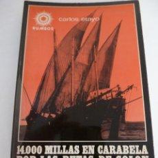 Libros de segunda mano: 14.000 MILLAS EN CARABELA POR LAS RUTAS DE COLÓN. CARLOS ETAYO. DEDICADO POR EL AUTOR.. Lote 73010527
