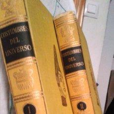 Libros de segunda mano: COSTUMBRES DEL UNIVERSO. EDIC. MONTANER Y SIMÓN, 1955. 2 VOLS. Lote 73027127