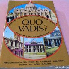 Libros de segunda mano: QUO VADIS? GUÍA DEL PEREGRINO PARA EL JUBILEO DE 1975.. Lote 72974027