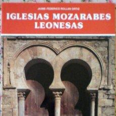 Libros de segunda mano: LIBRO EVEREST IGLESIAS MOZÁRABES LEONESAS ROLLÁN ORTIZ JAIME FEDERICO NUEVO. Lote 73417939