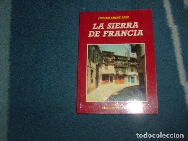 LA SIERRA DE FRANCIA . JAVIER SAINZ SAIZ (Libros de Segunda Mano - Geografía y Viajes)