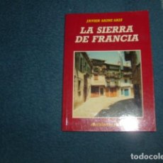 Libros de segunda mano: LA SIERRA DE FRANCIA . JAVIER SAINZ SAIZ. Lote 73921327