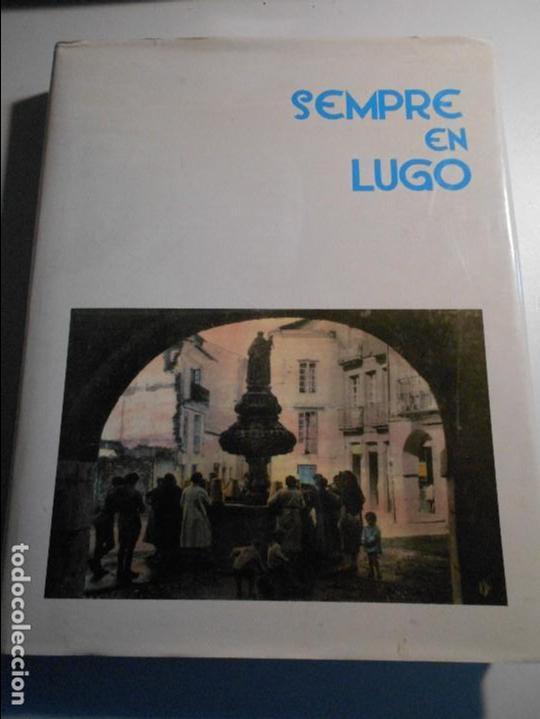 Captivating SEMPRE EN LUGO. GALICIA. COLEGIO OFICIAL DE ARQUITECTOS. EJEMPLAR NUMERADO.  AÑO 1993. GRAN FORMATO.