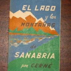 Libros de segunda mano: EL LAGO Y LAS MONTAÑAS DE SANABRÍA POR CERNÉ. 1970.. Lote 74489543