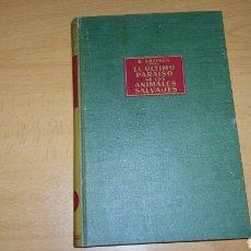 Libros de segunda mano: EL ULTIMO PARAISO DE LOS ANIMALES SALVAJES. EDITORIAL LABOR. Lote 75514503