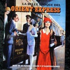 Libros de segunda mano: LA BELLE EPOQUE DEL ORIENT - EXPRESS - M. WIESENTHAL - ILUSTRADO - TAPA DURA. Lote 76703471