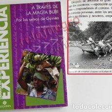 Libros de segunda mano: A TRAVÉS DE LA MAGIA BUBI - POR LAS SELVAS DE GUINEA - LIBRO JOSÉ MANUEL NOVOA VIAJE AVENTURA ÁFRICA. Lote 77340189