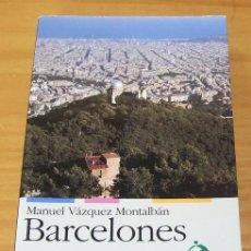 Libros de segunda mano: BARCELONES, MANUEL VAZQUEZ MONTALBAN. EDITORIAL EMPURIES / CAJA MADRID. EN CATALA 1992. Lote 78395877