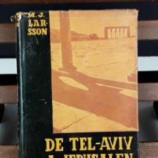 Libros de segunda mano: DE TEL-AVIV A JERUSALÉN ENTRE KIBBUTZ Y GRANJAS COLECTIVAS. MARTEN J. LARSSON. EDIC. DUX. 1956.. Lote 79217373