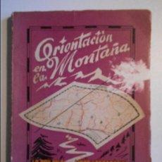 Libros de segunda mano: ORIENTACION EN LA MONTAÑA. LA BRUJULA Y EL MAPA TOPOGRAFICO. EDITORIAL ALPINA, 1971. RUSTICA. 79 PAG. Lote 95262124