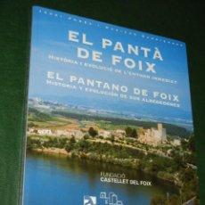 Libros de segunda mano: EL PANTA DE FOIX - EL PANTANO DE FOIX HISTORIA Y EVOLUCIÓN, BILINGUE, DE JORDI POMES, 2002. Lote 80136577