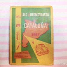 Libros de segunda mano: GUIA AUTOMOVILISTA DE CATALUÑA 1957, MULTITUD DE PUBLICIDAD DE HOTELES, AUTOS, MOTOS, GASOLINERAS. Lote 80459793