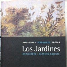 Libros de segunda mano: MICHEL BARIDON. LOS JARDINES. PAISAJISTAS, JARDINEROS, POETAS: ANTIGÜEDAD Y EXTREMO ORIENTE. 2004. Lote 109581480