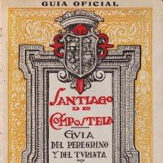 Libros de segunda mano: SANTIAGO DE COMPOSTELA. GUÍA DEL PEREGRINO Y DEL TURISTA (1950). Lote 80873351