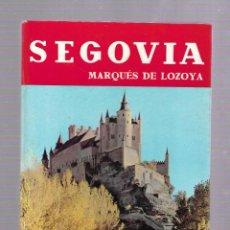 Libros de segunda mano: SEGOVIA. MARQUES DE LOZOYA. EDITORIAL NOGUER. 3º EDICION. 1963.. Lote 80948268