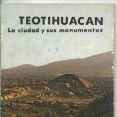 Libros de segunda mano: TEOTIHUACAN - LA CIUDAD Y SUS MONUMENTOS - EDICIONES ORTO - 2º EDICIÓN 1976. Lote 81599040