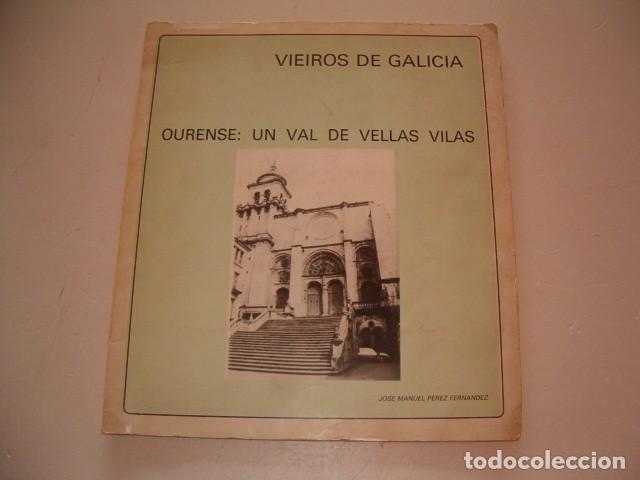 JOSÉ MANUEL PÉREZ FERNÁNDEZ. VIEIROS DE GALICIA Nº 9. OURENSE: UN VAL DE VELLAS VILAS. RM79689. (Libros de Segunda Mano - Geografía y Viajes)