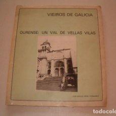 Libros de segunda mano: JOSÉ MANUEL PÉREZ FERNÁNDEZ. VIEIROS DE GALICIA Nº 9. OURENSE: UN VAL DE VELLAS VILAS. RM79689. . Lote 81771992