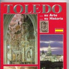 Libros de segunda mano: TOLEDO - SU ARTE, SU HISTORIA - GUIA ARTISTICA ILUSTRADA - JULIO DE LA CRUZ . Lote 81865308