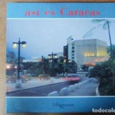 Libros de segunda mano: ASI ES CARACAS (GRAN FORMATO - EDITORA SOLEDAD MENDOZA. Lote 82215756