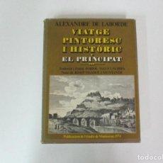 Libros de segunda mano: VIATGE PINTURESC I HISTORIC - EL PRINCIPAT - ALEXANDRE DE LABORDE - L´ABADIA DE MONTSERRAT - 1974. Lote 82520588