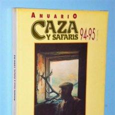 Libros de segunda mano: ANUARIO CAZA Y SAFARIS 94-95. Lote 83492220