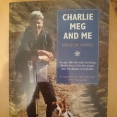 Libros de segunda mano: CHARLIE, MEG AND ME - AN EPIC 530 MILE WALK RECREATING BONNIE PRINCE CHARLIE'S -REFMENOEN. Lote 83612692