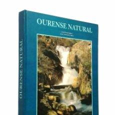 Libros de segunda mano: OURENSE NATURAL // DIPUTACIÓN DE OURENSE // 1994. Lote 46649085