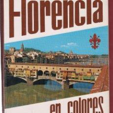 Libros de segunda mano: FLORENCIA EN COLORES EDIZIONI FOTORAPIDACOLOR 64 PAG FLORENCIA AÑO 1972 LT171. Lote 84293720
