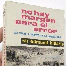 Libros de segunda mano: NO HAY MARGEN PARA EL ERROR - SIR EDMUND HILLARY. Lote 84303828