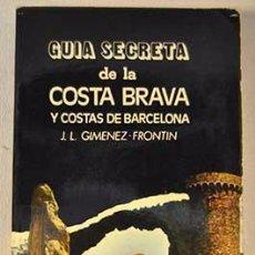Libros de segunda mano: GUÍA SECRETA DE LA COSTA BRAVA Y COSTA DE BARCELONA --REFM1E4. Lote 84452164