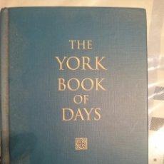 Libros de segunda mano: THE YORK BOOK OF DAYS - ROBERT WOODHOUSE -REFMENOEN. Lote 84468936