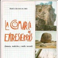 Libros de segunda mano: LA COMARCA DE ENTRESIERRAS, RAMÓN GRANDE DEL BRIO. Lote 85137916
