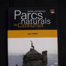 Libros de segunda mano: PARCS NATURALS DE CATALUNYA - ELS PORTS - EN CATALA.. Lote 85533368