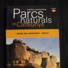 Libros de segunda mano: PARCS NATURALS DE CATALUNYA - SERRA DEL MONTSANT / POBLET - EN CATALA.. Lote 85535056