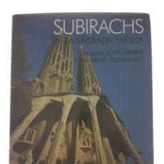 Libros de segunda mano: SUBIRACHS EN LA SAGRADA FAMILIA FIRMADO - FONTANALS, IMMA - IRIARTE, JOAN. Lote 85419291