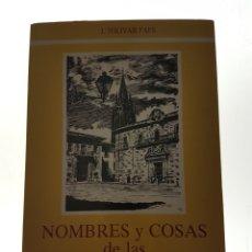 Libros de segunda mano: NOMBRES Y COSAS DE LAS CALLES DE OVIEDO FIRMADO - TOLIVAR FAES, J.. Lote 85419570