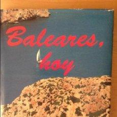 Libros de segunda mano: BALEARES, HOY (PROMOMALLORCA EDICIONS) 1A EDICIÓN. Lote 85887392