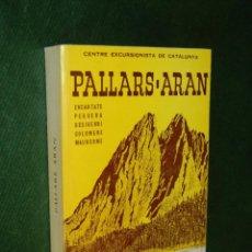 Libros de segunda mano: PALLARS - ARAN, ENCANTATS, PEGUERA, BESIVERRI, COLOMERS, MAUBERME, DE AGUSTI JOLIS, Y M.ANTONIA SIMO. Lote 86010636