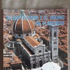 Libros de segunda mano: EL BAPTISTERIO Y EL DUOMO DE FLORENCIA / GIUSEPPE MARCHINI / BECOCCI / 1992 . Lote 86174028