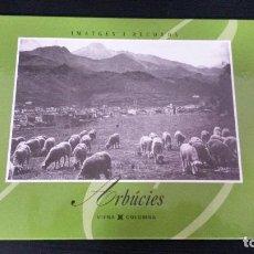 Libros de segunda mano: ARBUCIES. IMATGES I RECORDS. VIENA COLUMNA 1995. CATALAN ( CATALA). ILUSTRADO.. Lote 86538576