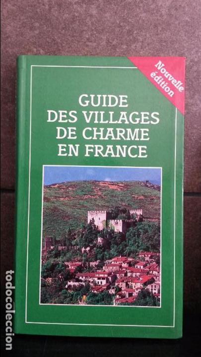 GUIDE DES VILLAGES DE CHARME EN FRANCE. (Libros de Segunda Mano - Geografía y Viajes)