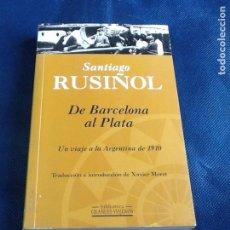 Libros de segunda mano: DE BARCELONA AL PLATA. SANTIAGO RUSIÑOL. Lote 87402824